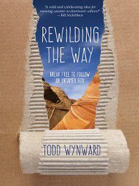 Rewilding the Way, Todd Wynward