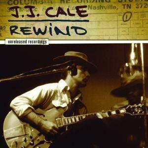 Rewind, Cale J.j.
