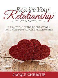 Rewire Your Relationship, Jacqui Christie