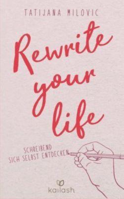 Rewrite your life - Tatijana Milovic |