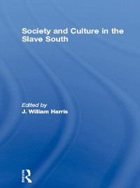 Rewriting Histories: Society and Culture in the Slave South