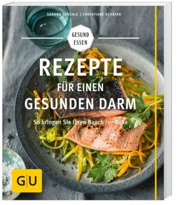 Rezepte für einen gesunden Darm, Sandra Strehle, Christiane Schäfer