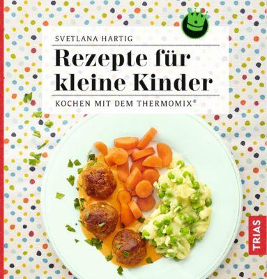 Rezepte für kleine Kinder, Svetlana Hartig