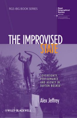 RGS-IBG Book Series: The Improvised State, Alex Jeffrey