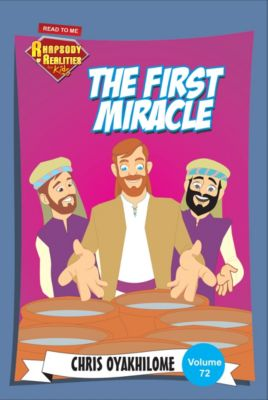 Rhapsody of Realities for Kids: The First Miracle, Chris Oyakhilome