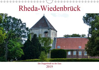 Rheda-Wiedenbrück - Die Doppelstadt an der Ems (Wandkalender 2019 DIN A4 quer), Boris Robert