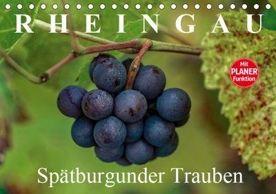 Rheingau - Spätburgunder Trauben (Tischkalender 2019 DIN A5 quer), Dieter Meyer