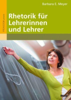 Rhetorik für Lehrerinnen und Lehrer, Barbara E. Meyer