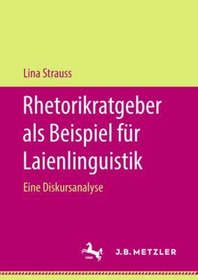 Rhetorikratgeber als Beispiel für Laienlinguistik, Lina Strauss