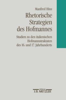 Rhetorische Strategien des Hofmanns, Manfred Hinz