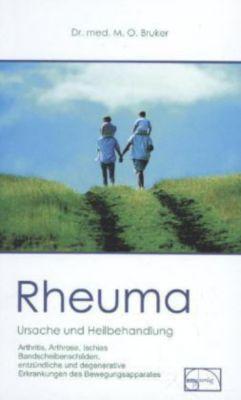 Rheuma, Ursache und Heilbehandlung, Max O. Bruker