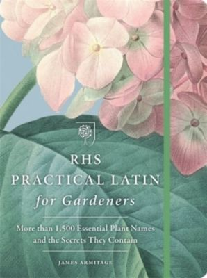 RHS Practical Latin for Gardeners, The Royal Horticultural Society
