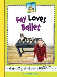 Rhyme Time: Fay Loves Ballet, Mary Elizabeth Salzmann