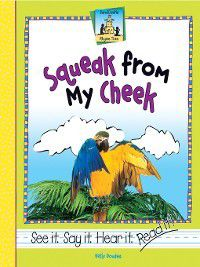 Rhyme Time: Squeak from my Cheek, Kelly Doudna