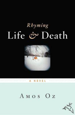 Rhyming Life & Death, Amos Oz