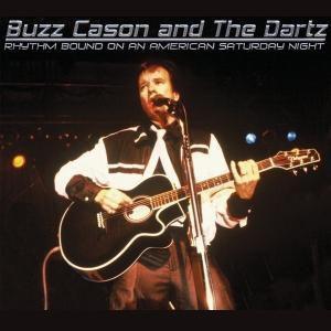 Rhythm bound on an american saturday nig, Buzz Cason & the Dartz