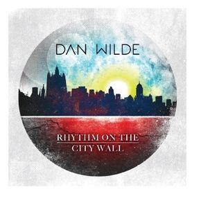 Rhythm On The City Wall, Dan Wilde