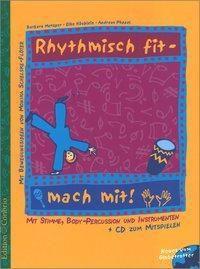 Rhythmisch fit - mach mit!, m. Audio-CD, Elke Häublein, Barbara Metzger, Andreas Pöppel