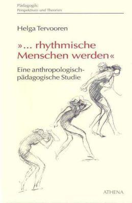 ... rhythmische Menschen werden - Helga Tervooren  