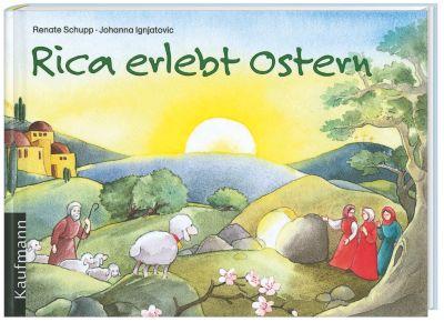 Rica erlebt Ostern, Renate Schupp, Johanna Ignjatovic