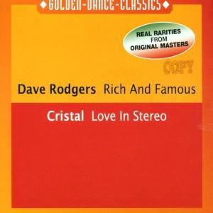 RICH AND FAMOUS/LOVE IN STEREO, Dave-cristal Rodgers