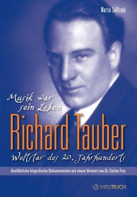 Richard Tauber - Weltstar des 20. Jahrhunderts - Martin Sollfrank |
