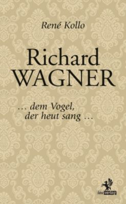 Richard Wagner, René Kollo