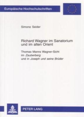 Richard Wagner im Sanatorium und im alten Orient, Simone Seider