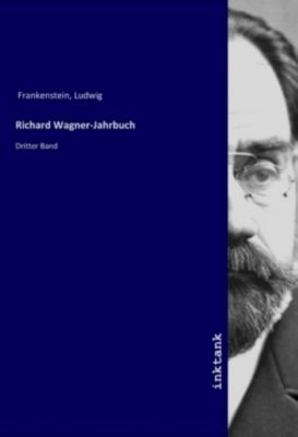 Richard Wagner-Jahrbuch - Ludwig Frankenstein |