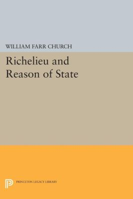 Richelieu and Reason of State, William Farr Church