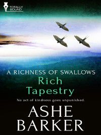 Richness of Swallows: Rich Tapestry, Ashe Barker