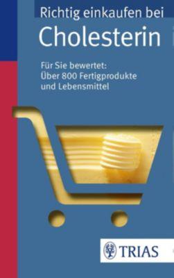 Richtig einkaufen bei Cholesterin, Karin Hofele