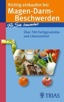 Richtig einkaufen bei Magen-Darm-Beschwerden, Karin Hofele