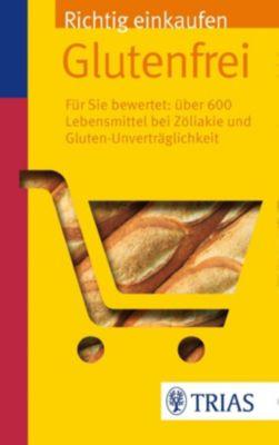 Richtig einkaufen glutenfrei - Andrea Hiller |