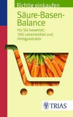 Richtig einkaufen Säure-Basen-Balance, Michael Worlitschek, Peter Mayr