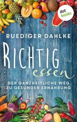 Richtig essen, Rüdiger Dahlke