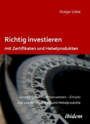 Richtig investieren mit Zertifikaten und Hebelprodukten, Rüdiger Götte