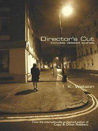Rick Cole & Geoff Maynard: Director's Cut, I. K. Watson