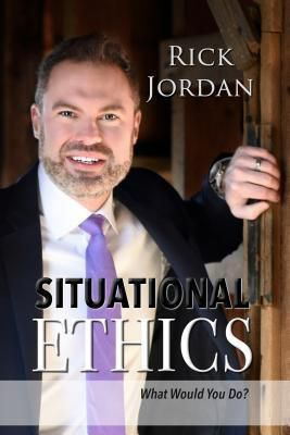 Rick Jordan LTD: Situational Ethics, Rick Jordan
