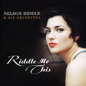 Riddle Me This, Nelson & His Orchestra Riddle