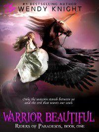 Riders of Paradesos: Warrior Beautiful, Wendy Knight