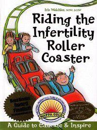 Riding the Infertility Roller Coaster, Iris Waichler