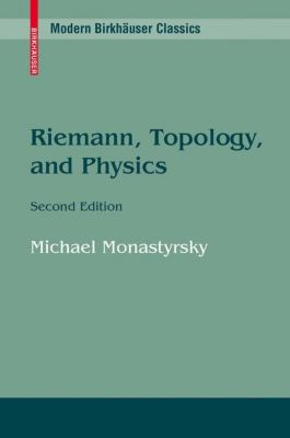 Riemann, Topology, and Physics, Michael I. Monastyrsky