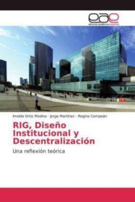 RIG, Diseño Institucional y Descentralización, Imelda Ortiz Medina, Jorge Martínez, Regina Compeán