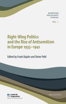 Right-Wing Politics and the Rise of Antisemitism in Europe 1935-1941, Frank Bajohr, Dieter Pohl