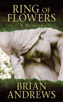Ring of Flowers: A Novella, Brian Andrews