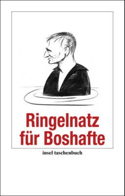 Ringelnatz für Boshafte, Joachim Ringelnatz