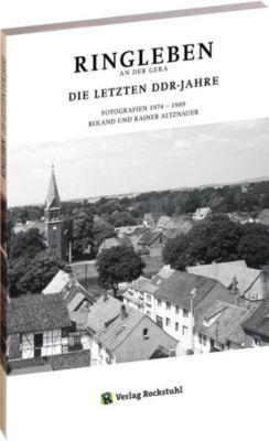 Ringleben an der Gera. Die letzten DDR Jahre, Roland Altznauer
