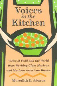 Rio Grande/Rio Bravo:  Borderlands Culture and Traditions: Voices in the Kitchen, Meredith E. Abarca