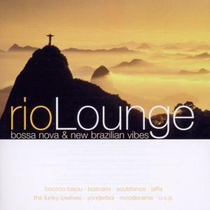Rio Lounge - Bossa Nova & New Brazilian Vibes, Diverse Interpreten
